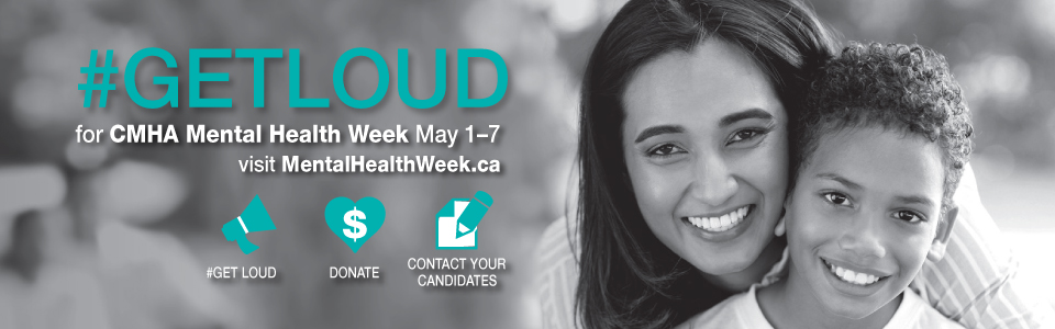 Get Loud for CMHA Mental Health Week May 1-7