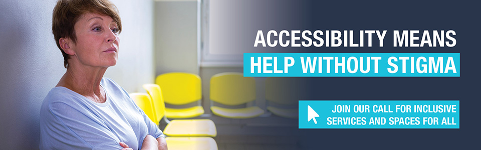 Accessibility means health without stigma. Join our call for inclusive services and spaces for all