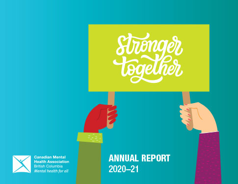 Stronger Together: CMHA BC Annual Report 2020-21